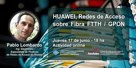 HUAWEI. Redes de Acceso sobre Fibra FTTH/GPON tickets