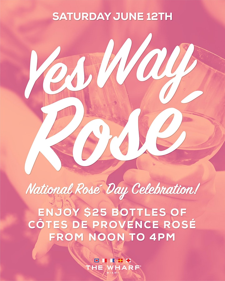 Yes Way Rosé - National Rosé Day Celebration at The Wharf Miami image