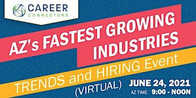 AZ's Fastest Growing Industries: Trends & Hiring Event