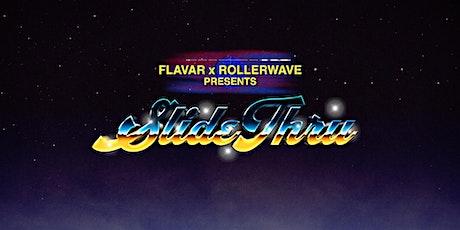 FLAVAR x The Rollerwave Presents: SLIDE THRU (Skate Party) tickets