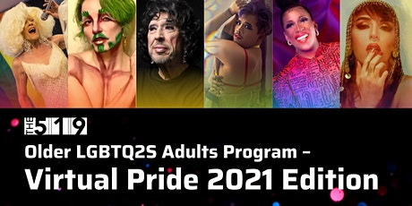 Monday Virtual event for older LGBTQ2S adults (PRIDE EDITION) tickets