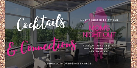 Cocktails & Connections- A Mom's Night Out! tickets
