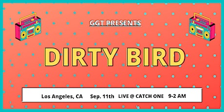 Dirty Bird live in Los Angeles, CA tickets
