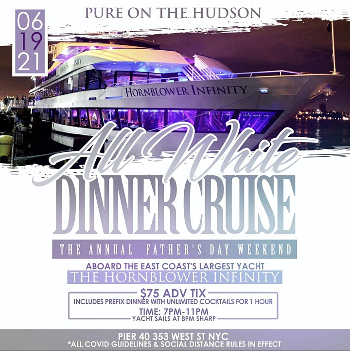 6/19   PURE on The Hudson   An ALL WHITE Fathers Day Weekend Dinner Cruise image