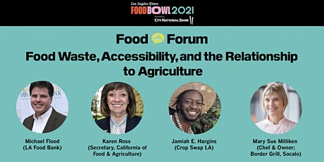 L.A. Times Food Bowl 2021 Food Forum: Food Waste & Accessibility tickets