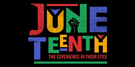 SPECIAL EVENT: JUNETEENTH: The Experience in Their Eyes tickets