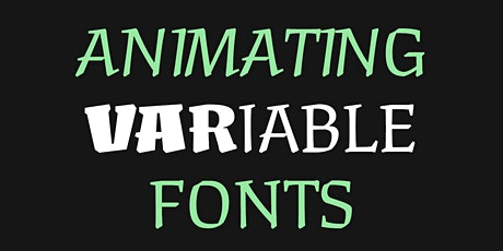 Public Workshop: Animating Variable Fonts with Lynne Yun & Kevin Yeh tickets
