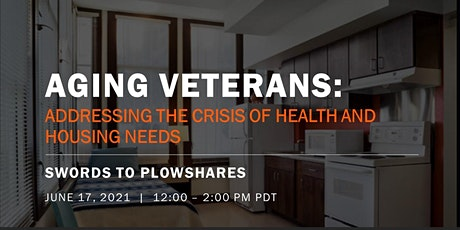 Aging Veterans: Addressing the Crisis of Health and Housing Needs tickets