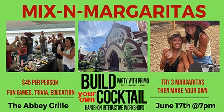 Mix-N-Margaritas! Build Your Own Cocktail Hands-On Workshop tickets