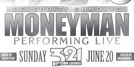 MONEYMAN PERFORMING LIVE FATHERS DAY EDITION @ 321 lounge tickets