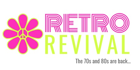 Retro Revival - 70s and 80s are back tickets