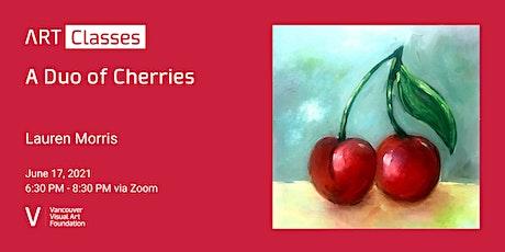 A duo of Cherries  - Art Class tickets