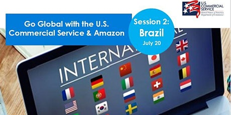 Go Global with the U.S. Commercial Service and Amazon:Spotlight Brazil FREE tickets