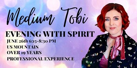 JUNE 26th  ZOOM EVENING WITH SPIRIT WITH MEDIUM TOBI tickets
