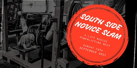 South Side Novice Slam - 3 lift Powerlifting Comp tickets
