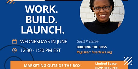 WORK. BUILD. LAUNCH: Marketing Outside the Box tickets
