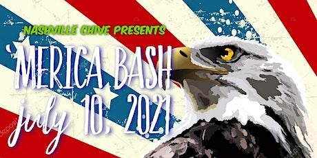 Nashville Chive Presents:  2021 'Merica Bash tickets