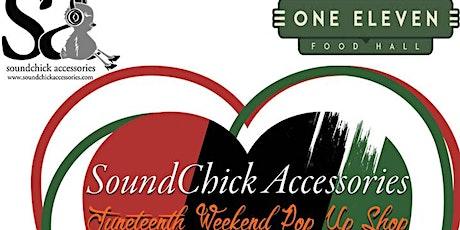 SoundChick Accessories  Juneteenth Pop Up Shop @ One Eleven Food Hall tickets