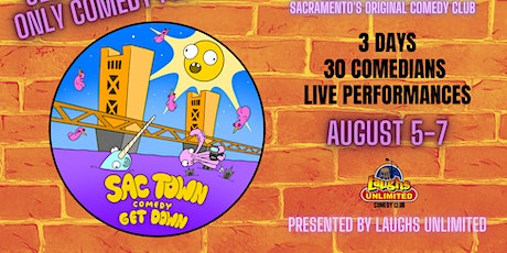 SAC TOWN COMEDY GET DOWN tickets