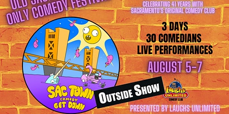 OUTSIDE SHOW - Sac Town Comedy Get Down tickets