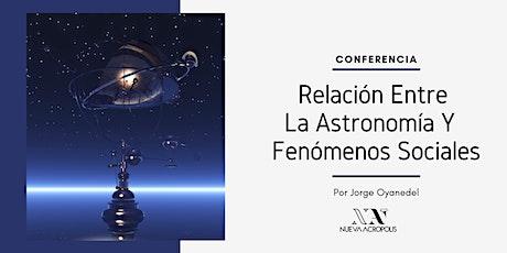 Conferencia: Relación Entre la Astronomía y los Fenómenos Sociales entradas