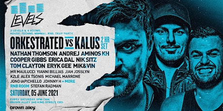 LEVELS - KALUS VS ORKESTRATED (2HR SET) tickets