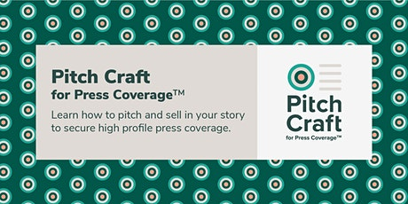Pitch Craft for Press Coverage: media pitching workshop tickets