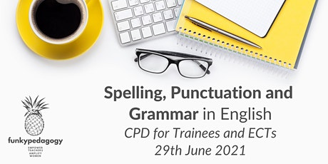 Spelling, Punctuation and Grammar : Trainee English Teacher CPD biglietti