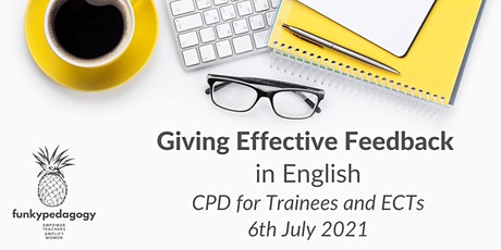 Giving Effective Feedback : Trainee English Teacher CPD with @FunkyPedagogy tickets