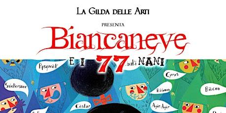 Biancaneve e i 77 nani - La Gilda delle Arti biglietti