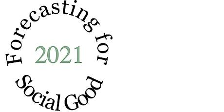 International Workshop on Forecasting for Social Good tickets