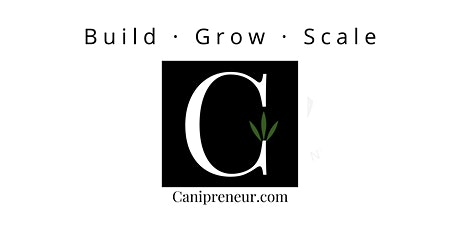 CANiPRENEUR: Building, Scaling, and Growing OUR Green Future tickets