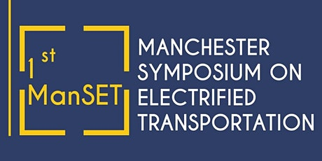 Manchester Symposium on Electrified Transportation (1st ManSET) tickets