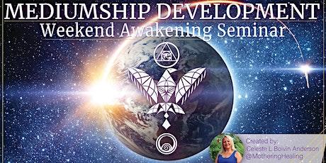 Weekend Awakening I - Mediumship Development tickets