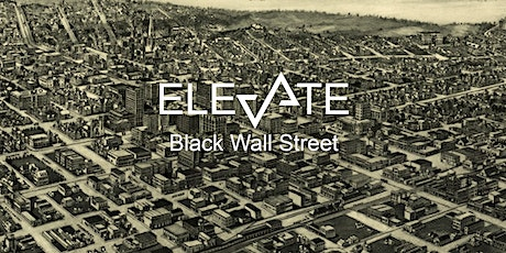 Elevate Black Wall Street: From The Ashes tickets
