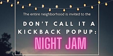 Don't Call It A Kickback Popup Shop: Night Jam tickets