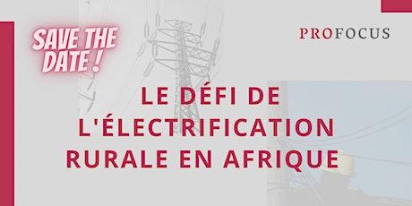 [ProFocus] Electrification de l'Afrique : la solution ENGIE Energy Access ! tickets