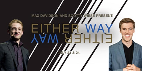 """Max Davidson & Scotty Wiese Present """"Either Way"""" tickets"""