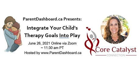 ParentDashboard Presents:  Integrate Your Child's Therapy Goals Into Play tickets