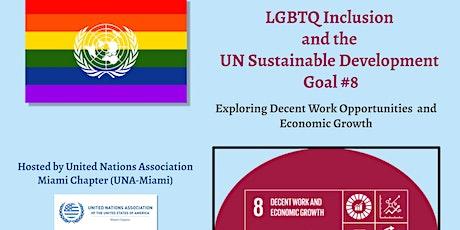 UN Association- Miami Chapter Presents: LGBTQ Inclusion & UN SDG Goal  #8 tickets