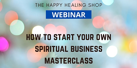 How To Start Your Own Spiritual Business [MASTERCLASS] tickets