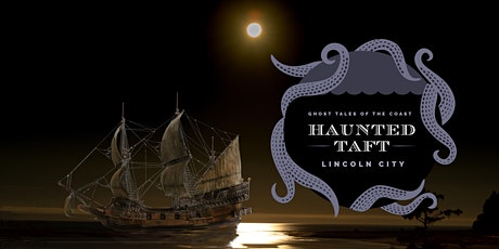 Haunted Taft Ghosts & Legends Tour tickets