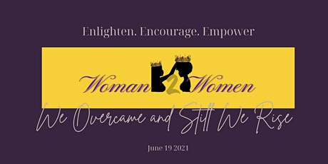 Woman 2 Women Presents: We Overcame and Still We Rise tickets