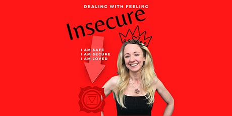 Dealing with Feeling Insecure tickets