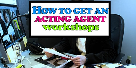 How to get an acting agent tickets