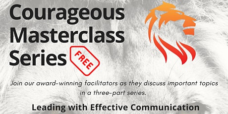 Courageous MasterClass Series #2: Leading with Effective Communication tickets