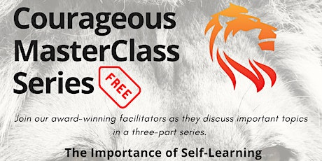 Courageous MasterClass Series #3: The Importance of Self-Learning tickets