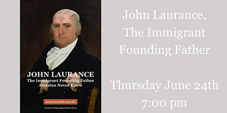 John Laurance, The Immigrant Founding Father America Never Knew tickets