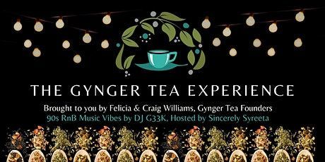 The Gynger Tea Experience tickets