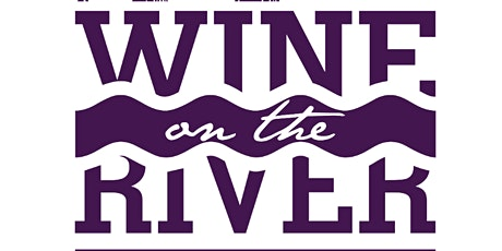 19th Annual Wine on the River tickets